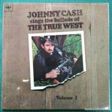 Discos de vinilo: JOHNNY CASH - JOHNNY CASH SINGS THE BALLADS OF THE TRUE WEST VOLUME I (LP, ALBUM) (1965/UK). Lote 261159715