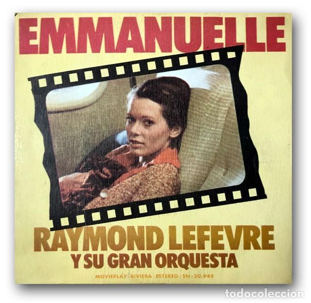 RAYMOND LEFEVRE Y SU GRAN ORQUESTA - EMMANUELLE (Música - Discos - Singles Vinilo - Clásica, Ópera, Zarzuela y Marchas)