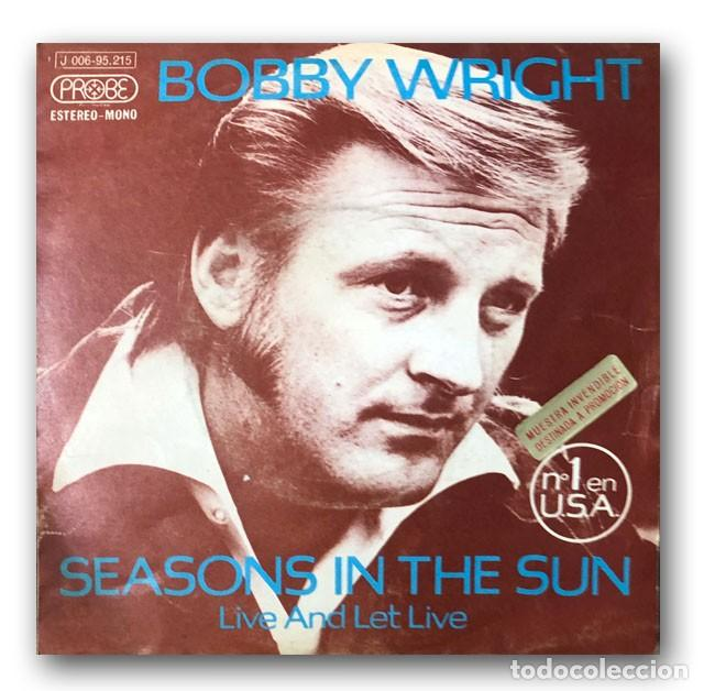 BOBBY WRIGHT - SEASONS IN THE SUN / LIVE AND LET LIVE (Música - Discos - Singles Vinilo - Country y Folk)