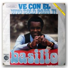 Discos de vinilo: BASILIO - VE CON ÉL / VIVO SOLO PARA TI. Lote 261183470