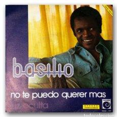 Discos de vinilo: BASILIO - NO TE PUEDO QUERER MÁS / LUZ OCULTA. Lote 261186195