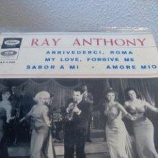 Discos de vinilo: RAY ANTHONY.** ARRIVEDERCI ROMA* MY LOVE* FORGIVE ME* SABOR A MI* AMORE MIO**. Lote 261190220