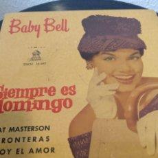 Discos de vinilo: BABY BELL.** SIEMPRE ES DOMINGO**. Lote 261194950