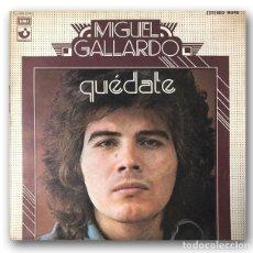 Discos de vinilo: MIGUEL GALLARDO - QUÉDATE / DIME AMIGO. Lote 261197150