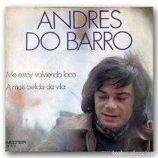 Discos de vinilo: ANDRES DO BARRO - ME ESTOY VOLVIENDO LOCO / A MAIS BELIDA DA VIDA. Lote 261197890