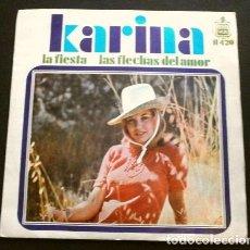 Discos de vinilo: KARINA (SINGLE 1969) LA FIESTA - LAS FLECHAS DEL AMOR. Lote 261220905