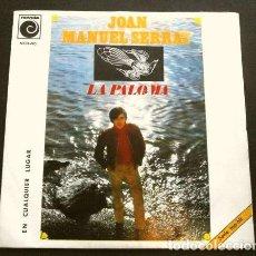 Discos de vinilo: JOAN MANUEL SERRAT (SINGLE 1969) LA PALOMA - EN CUALQUIER LUGAR (RAFAEL ALBERTI). Lote 261222080