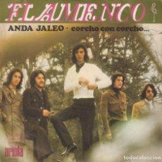 Discos de vinilo: FLAMENCO - ANDA JALEO / CORCHO CON CORCHO (SINGLE ARIOLA 1972). Lote 261228835