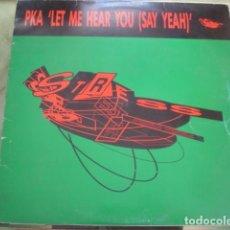 Discos de vinilo: PKA LET ME HEAR YOU (SAY YEAH). Lote 261237510