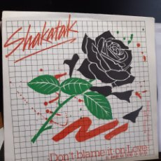 Discos de vinilo: SHAKATAK-DON'T BLAME IT ON LOVE. Lote 261250030