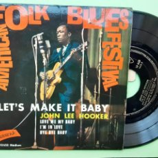 Discos de vinilo: EP JOHN LEE HOOKER, LET'S MAKE IT BABY, LOVE ME MY BABY, I'M IN LOVE, +1. Lote 261251620