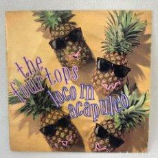 Discos de vinilo: SINGLE THE FOUR TOPS - LOCO IN ACAPULCO - ESPAÑA - AÑO 1988. Lote 261253335