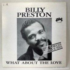Discos de vinilo: SINGLE BILLY PRESTON - WHAT ABOUT THE LOVE - ESPAÑA - AÑO 1990. Lote 261268215