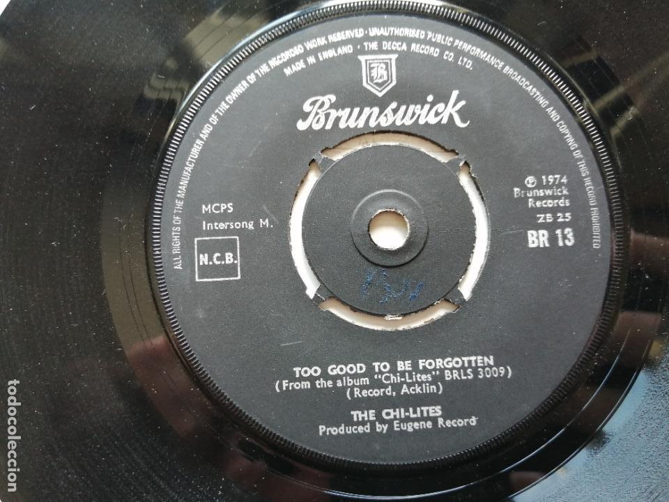 THE CHI-LITES – TOO GOOD TO BE FORGOTTEN SINGLE UK 1974 EX (Música - Discos - Singles Vinilo - Funk, Soul y Black Music)