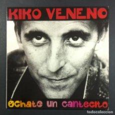 Discos de vinilo: KIKO VENENO - ÉCHATE UN CANTECITO - LP CON ENCARTE 1992 - ANIMAL TOUR / RCA. Lote 261276675