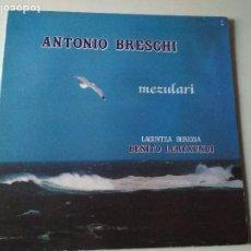 Discos de vinilo: ANTONIO BRESCHI – MEZULARI, 1985, DOBLE PORTADA. Lote 261552075