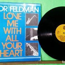 Discos de vinilo: VICTOR FELDMAN. LOVE ME WITH ALL YOUR HEART . 1983. LIMPO, TRATADO CON ALCOHOL ISOPROPÍLICO.. Lote 261573910