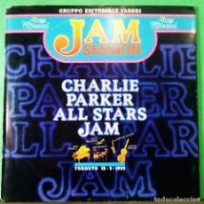 Discos de vinilo: CHARLIE PARKER ALL STARS JAMM. TORONTO 15.5.1953. MADE IN ITALIA . LIMPO CON ALCOHOL ISOPROPÍLICO.. Lote 261575050