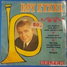 Discos de vinilo: EP / ROY ETZEL - NO TODOS LOS DIAS SON DOMINGO-MELODIA DEL HOMBRE-TAL DIA MAGNIFICO COMO HOY-HELGA. Lote 261580215