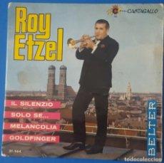 Discos de vinilo: EP / ROY ETZEL - IL SILENZIO - SOLO SE - MELANCOLIA - GOLDFINGER, 1965. Lote 261581775