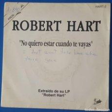 Discos de vinilo: SINGLE / ROBERT HART - NO QUIERO ESTAR CUANDO TE VAYAS (DON'T WANT TO BE HERE WHEN), 1992 PROMO. Lote 261583140