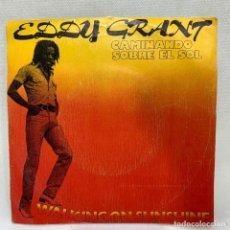 Discos de vinilo: SINGLE EDDY GRANT - CAMINANDO SOBRE EL SOL - ESPAÑA - AÑO 1979. Lote 261584555