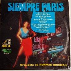 Discos de vinilo: SIEMPRE PARÍS - ORQUESTA DE NORMAN BRIGMAN. Lote 261606565