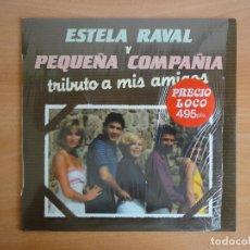 Discos de vinilo: LP VINILO. ESTELA RAVAL. TRIBUTO A MIS AMIGOS (MOVIE PLAY, 1981). Lote 261606670