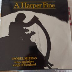 Discos de vinilo: ISOBEL MIERAS - A HARPER FINE (SWANSTON RECORDS, UK, 1986). Lote 261664745