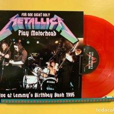 Discos de vinilo: METALLICA LP PLAY MOTORHEAD LIVE AT LEMMY'S BIRTHDAY BASH 1995 VINILO COLOR ROJO MUY RARO. Lote 261672305