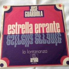 Discos de vinilo: JOSE GUARDIOLA - ESTRELLA ERRANTE Y LA LONTANANZA - AÑO 1971, ARIOLA. Lote 261675065