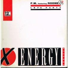 Discos de vinilo: F.M. FEATURING RODNEY - LET'S PARTY - MAXI SINGLE 1991 - ED. ITALIA. Lote 261683300