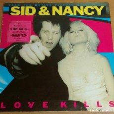 Discos de vinilo: SID & NANCY LOVE KILLS - POGUES CIRCLE JERKS STRUMMER THE CLASH SEX PISTOLS VINILO 1986 BANDA SONORA. Lote 261681065
