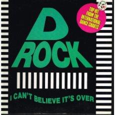 Discos de vinilo: D-ROCK - I CAN'T BELIEVE IT'S OVER - MAXI SINGLE 1991 - ED. ALEMANIA. Lote 261693425