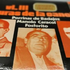 Discos de vinilo: LP - FIGURAS DE LA CANCION VOL. III (PORRINAS DE BADAJOZ, MANOLO CARACOL, FOSFORITO). Lote 261847140