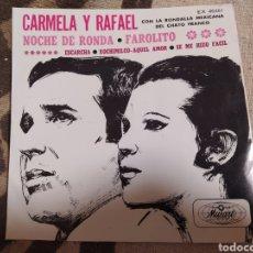 Discos de vinilo: CARMELA Y RAFAEL. NOCHE DE RONDA / FAROLITO + 2. EP EDICIÓN MÉXICO. Lote 261855955