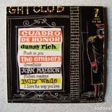 Discos de vinilo: DANNY RICH-THE EMBERS-JOAN MADISON-BILLY WADE...CUADRO DE HONOR....PEDIDO MINIMO 5€. Lote 261856070