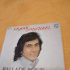 Discos de vinilo: BAL-3 DISCO 7 PULGADAS FRANK MICHAEL BALLADE POUR. Lote 261865690