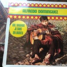 Discos de vinilo: ALFREDO DOMÍNGUEZ. BOLIVIA. OUI MADAME. JE SUIS UN INDIEN. DIFÍCIL. Lote 261890140
