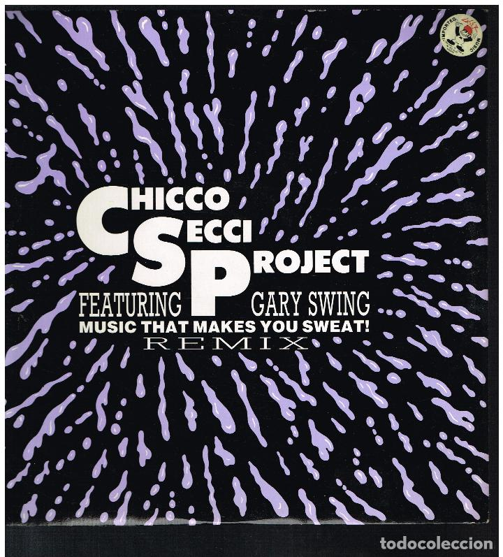 CHICCO SECCI PROJECT FEAT. GARY SWING - MUSIC THAT MAKES YOU SWEAT - MAXI SINGLE 1990 - ED. ITALIA (Música - Discos de Vinilo - Maxi Singles - Pop - Rock Internacional de los 90 a la actualidad)