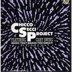 Discos de vinilo: CHICCO SECCI PROJECT FEAT. GARY SWING - MUSIC THAT MAKES YOU SWEAT - MAXI SINGLE 1990 - ED. ITALIA. Lote 261908545