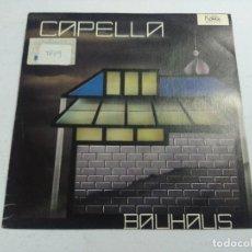 Discos de vinil: CAPELLA/BAUHAUS/SINGLE PROMOCIONAL.. Lote 261924695