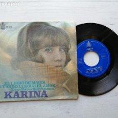 Discos de vinilo: KARINA (4) – EL LIBRO DE MAGIA SINGLE 1967 VINILO EX/PORTADA VG+. Lote 261966875
