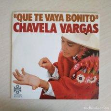 Discos de vinilo: CHAVELA VARGAS - QUE TE VAYA BONITO / SE ME OLVIDO OTRA VEZ - SINGLE ESPAÑOL 1977 COMO NUEVO. Lote 261969690