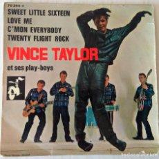 Discos de vinilo: VINCE TAYLOR ET SES PLAY-BOYS - SWEET LITTLE SIXTEEN + 3 TEMAS BARCLAY EDIC. FRANCESA 1962. Lote 261975805
