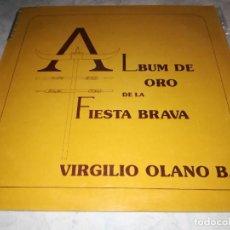 Discos de vinilo: VIRGILIO OLANO B.-ALBUM DE ORO DE LA FIESTA BRAVA-CARPETA CON 3 LPS-MEGA RARO-UNICO EN TC-FLAMENCO. Lote 261987300