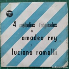 """Discos de vinilo: AMADEO REY Y LUCIANO RAMALLI - 4 MELODÍAS TROPICALES (7"""", EP) (1961/ES). Lote 261988715"""