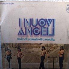 Discos de vinilo: I NUOVI ANGELI.** UAKADI UAKADU * TIRA E MOLLA**. Lote 261995145