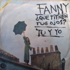 Discos de vinilo: FANNY.** QUE TIENEN TUS OJOS * TU Y YO **. Lote 261998625