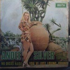 Discos de vinilo: ANDEE SILVER.** NO DIGAS NADA * YOU'VE LOST THAT LOVIN FEELIN **. Lote 261998845